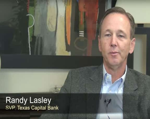 Randy Lasley - SVP of Texas Capital Bank